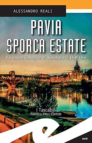 Pavia sporca estate: La nuova indagine di Sambuco & Dell'Oro
