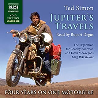 Jupiter's Travels                   By:                                                                                                                                 Ted Simon                               Narrated by:                                                                                                                                 Rupert Degas,                                                                                        Ted Simon                      Length: 16 hrs and 51 mins     354 ratings     Overall 4.6
