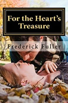 For the Heart's Treasure by [Frederick Fuller]