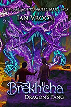 Brekh'cha: Dragon's Fang (The Flames Chronicles Book 2) by [Ian Vroon]