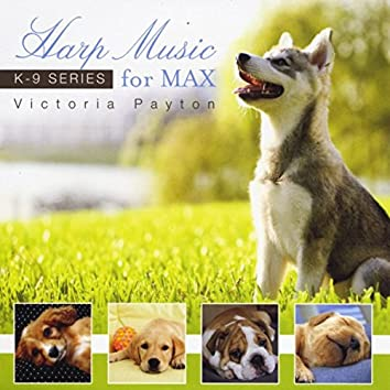 Harp Music for Max (K-9 Series)