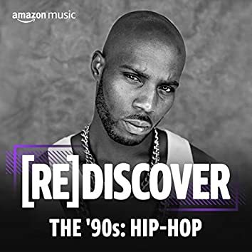 REDISCOVER THE '90s: Hip-Hop