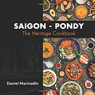 Saigon - Pondy: The Heritage Cookbook