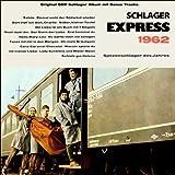 Schlager Express 1962 (Original DDR Schlager Album mit Bonus Tracks)