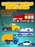 Emergency Vehicles Rescue Trucks - Learn Emergency Trucks Names and Sounds