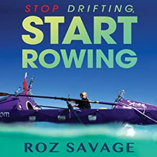 Stop Drifting, Start Rowing     One Woman's Search for Happiness and Meaning Alone on the Pacific              By:                                                                                                                                 Roz Savage                               Narrated by:                                                                                                                                 Roz Savage                      Length: 7 hrs and 50 mins     187 ratings     Overall 4.0