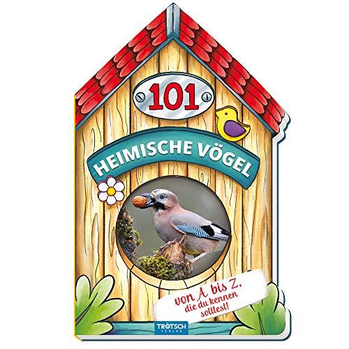Trötsch Buch in Hausform 101 Heimische Vögel von A bis Z, die du kennen solltest: Kinderbuch Sachbuch Vogelbuch (Erstes Wissen)