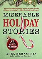 Miserable Holiday Stories: 20 Festive Failures That Are Worse Than Yours!
