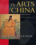 The Arts of China, Fourth edition. Expanded and Revised (An Ahmanson Murphy Fine Arts Book)