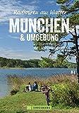 Radführer: Radtouren am Wasser München. 30 Touren rund um die Landeshauptstadt. Entspannt mit dem Fahrrad entlang der Isar oder auf verkehrsarmen Radwegen zu erfrischenden Badeseen radeln. GPS-Tracks