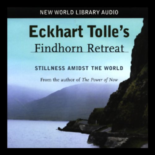 Eckhart Tolle's Findhorn Retreat audiobook cover art