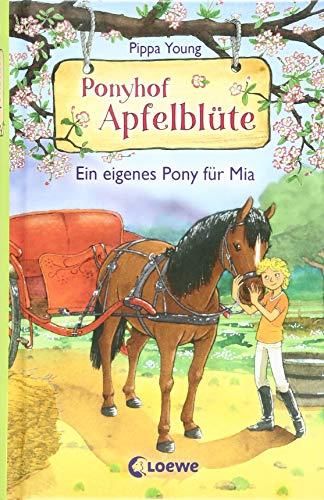 Ponyhof Apfelblüte 13 - Ein eigenes Pony für Mia: Pferdebuch für Mädchen ab 8 Jahre