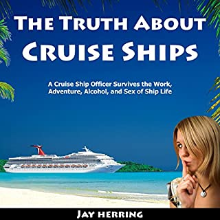 The Truth About Cruise Ships audiobook cover art