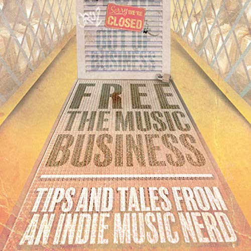 Free the Music Business audiobook cover art