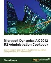 Microsoft Dynamics AX 2012 R2 Administration Cookbook (English Edition)