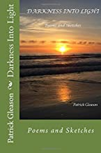 Darkness Into Light: Poems and Sketches