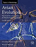 Avian Evolution: The Fossil Record of Birds and Its Paleobiological Significance (TOPA Topics in Paleobiology) - Gerald Mayr