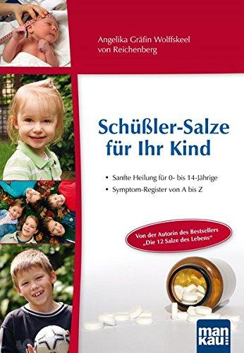 Wolfskeel, Angelika<br />Schüßler-Salze für Ihr Kind - Sanfte Heilung für 0- bis 14-jährige Kinder