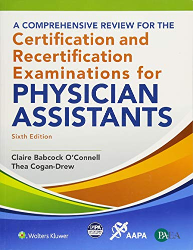 Compare Textbook Prices for A Comprehensive Review for the Certification and Recertification Examinations for Physician Assistants 6 Edition ISBN 9781496368782 by O'Connell, Claire
