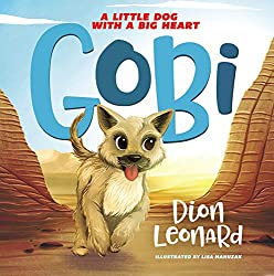 Gobi: A Little Dog With a Big Heart by Dion Leonard
