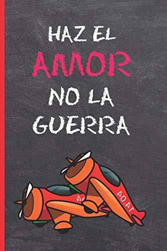 """HAZ EL AMOR, NO LA GUERRA: CUADERNO 6"""" X 9"""" Tamaño Cuartilla. 120 Pgs. REGALO ORIGINAL. DIARIO, CUADERNO DE NOTAS, APUNTES O AGENDA."""