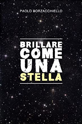 BRILLARE COME UNA STELLA