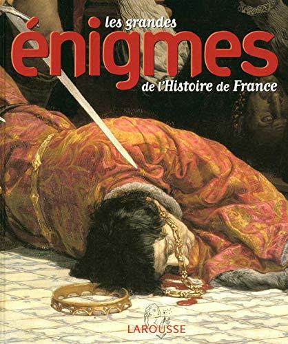 Les grandes énigmes de l'histoire de France