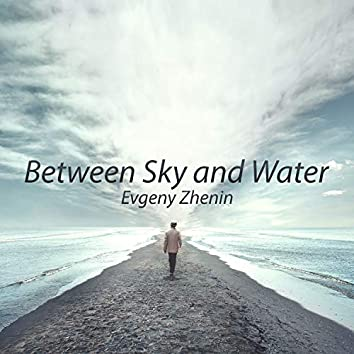 Between Sky and Water