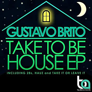 Take To Be House EP