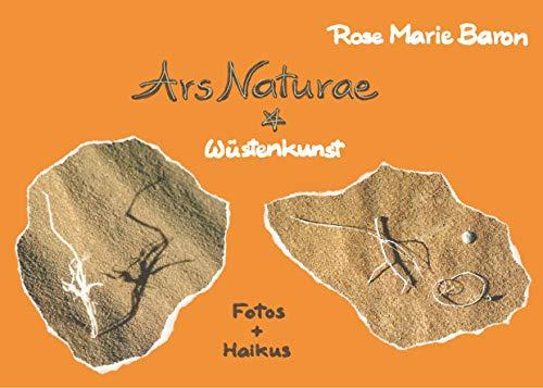 Ars Naturae: Wüstenkunst (German Edition)