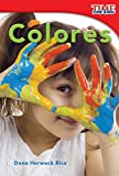 Colores (Colors) (Time for Kids Nonfiction Readers) (Spanish Edition)