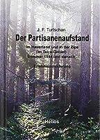 Der Partisanenaufstand: im Hauerland und in der Zips (Tatra-Gebiet) Sommer 1944 und danach - Erlebnisschilderung