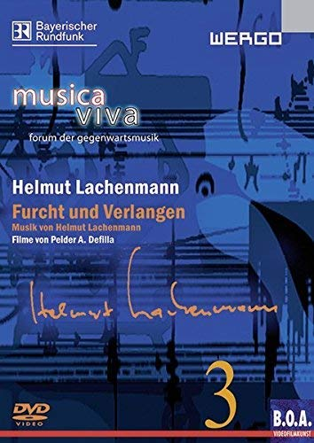 Musica Viva 3 - Helmut Lachenmann: Furcht und Verlangen