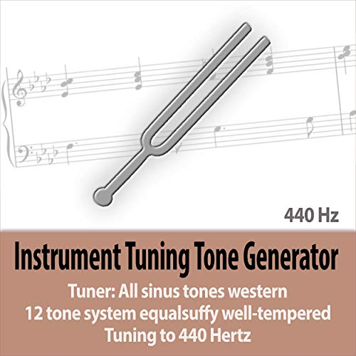 Instrument Tuning Tone Generator - Tuner: All sinus tones 12 tone system equalsuffy well-tempered - Tuning to 440 Hertz