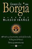 Conocer a los Borgia con Vicente Blasco Ibanez: 40 textos y documentos, incluida la novela 'A los pies de Venus'. Notas y comentarios (Lecturas hispanicas)