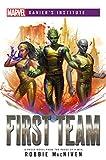 Marvel: Xavier Institue - First Team Novel (Marvel Xavier€™s Institute)