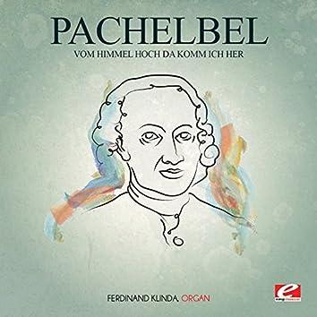 Pachelbel: Vom Himmel Hoch da Komm Ich Her (Digitally Remastered)