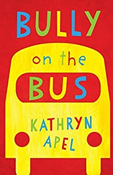 Bully on the Bus by [Kathryn Apel]