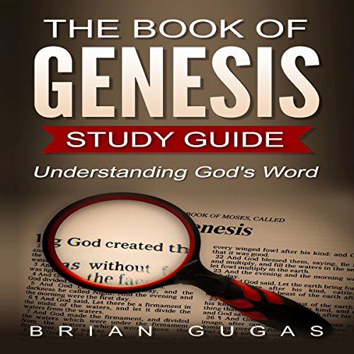 The Book of Genesis Study Guide: Understanding God's Word: 66 Bible Books Overview, Volume 1 audiobook cover art