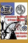 Chevaliers Templiers et Francs-Maçons :  Une filiation décryptée par François