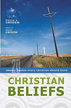 christian beliefs wayne grudem