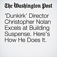 'Dunkirk' Director Christopher Nolan Excels at Building Suspense. Here's How He Does It.'s image