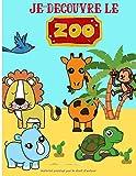 Je découvre le zoo: Livre de coloriage pour jeunes enfants de 3 à 7 ans - découvrir les animaux sauvages et du Zoo en s'amusant - apprendre à colorier facilement | 50 pages au format 8,5*11 pouces