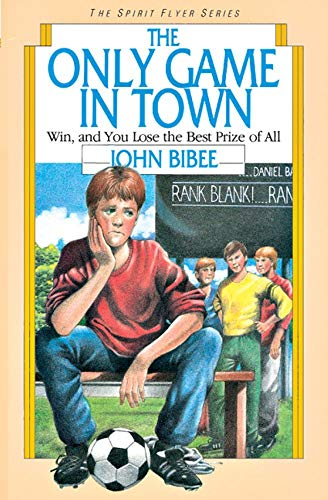 The Only Game in Town: Win, and You Lose the Best Prize of All (The Spirit Flyer Series Book 3) (English Edition)