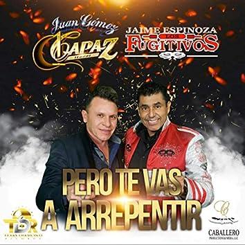 Pero Te Vas a Arrepentir (feat. Jaime Espinoza)