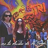 Songtexte von El Tri - No te olvides de la banda