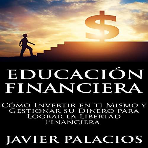 Educación Financiera [Financial Education] Audiobook By Javier Palacios cover art