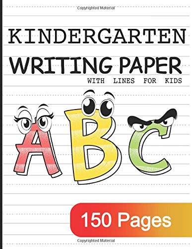 Kindergarten Writing Paper with Lines for Kids A B C : 150 Pages: Blank handwriting practice paper with dotted lines for Children