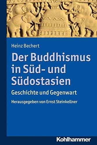 Der Buddhismus in Süd- und Südostasien: Geschichte und Gegenwart