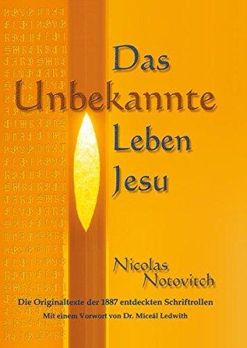Das Unbekannte Leben Jesu: Die Originaltexte der 1887 entdeckten Schriftrollen